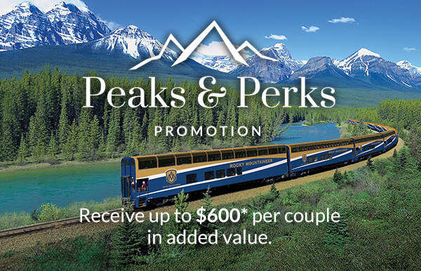 Rocky Mountaineer – Peaks & Perks Promotion!
